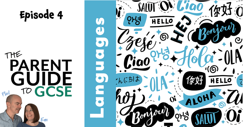 Episode 4 of the Parent Guide to GCSE Podcast - Languages