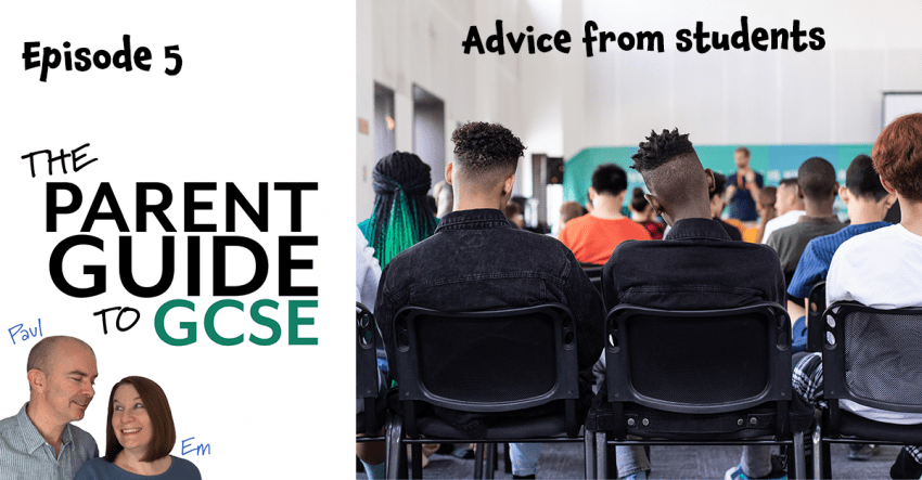 Episode 5 of the Parent Guide to GCSE Podcast - Advice from students
