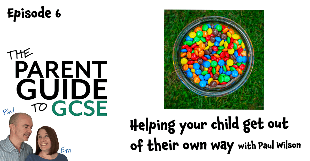Episode 6 – Helping your child get out of their own way