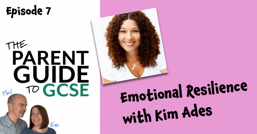 Episode 7 of the Parent Guide to GCSE Podcast - Emotional Resilience