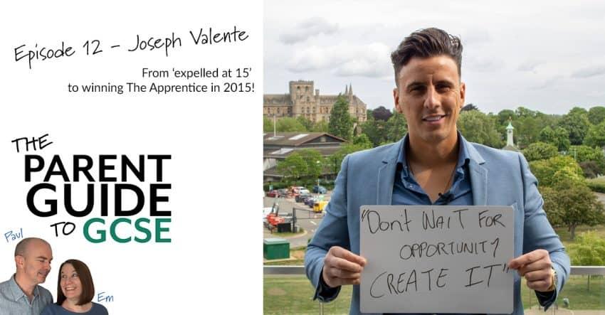 Episode 12 of the Parent Guide to GCSE Podcast - Joseph Valente