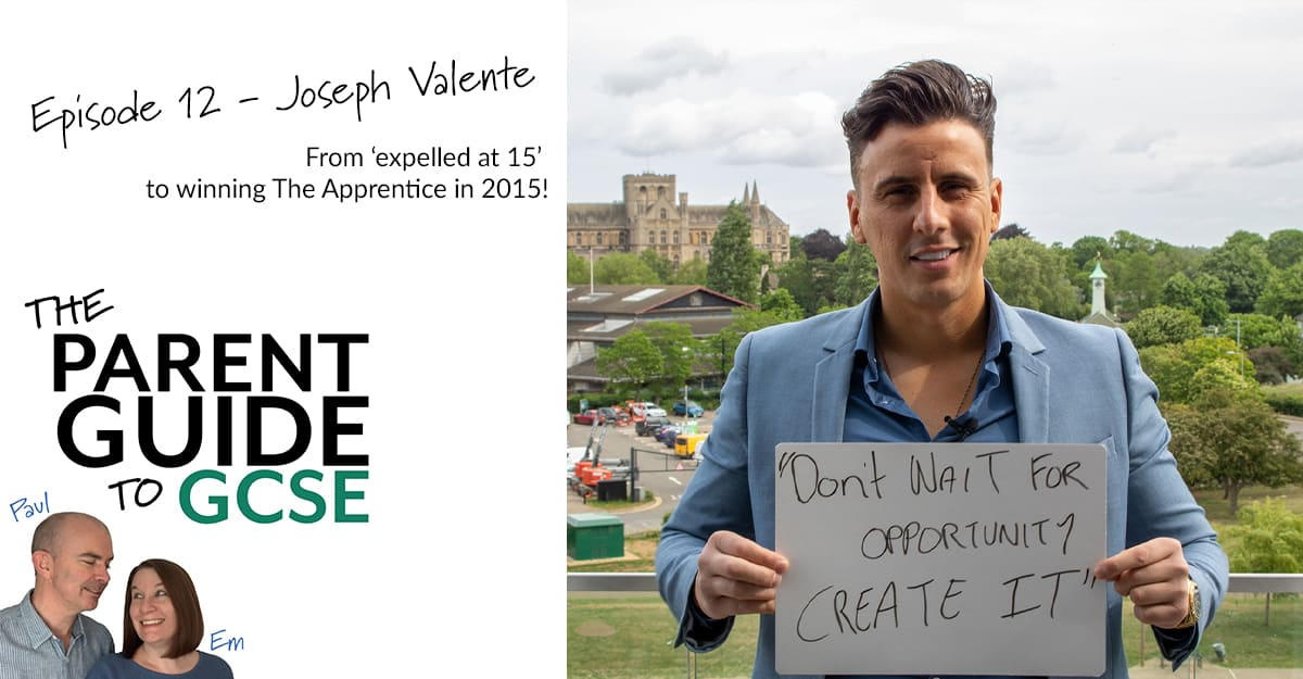 Episode 12 – Joseph Valente – From 'expelled at 15' to winning The Apprentice in 2015!