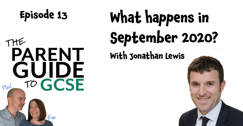 Episode 13 of the Parent Guide to GCSE Podcast - What happens in September 2020
